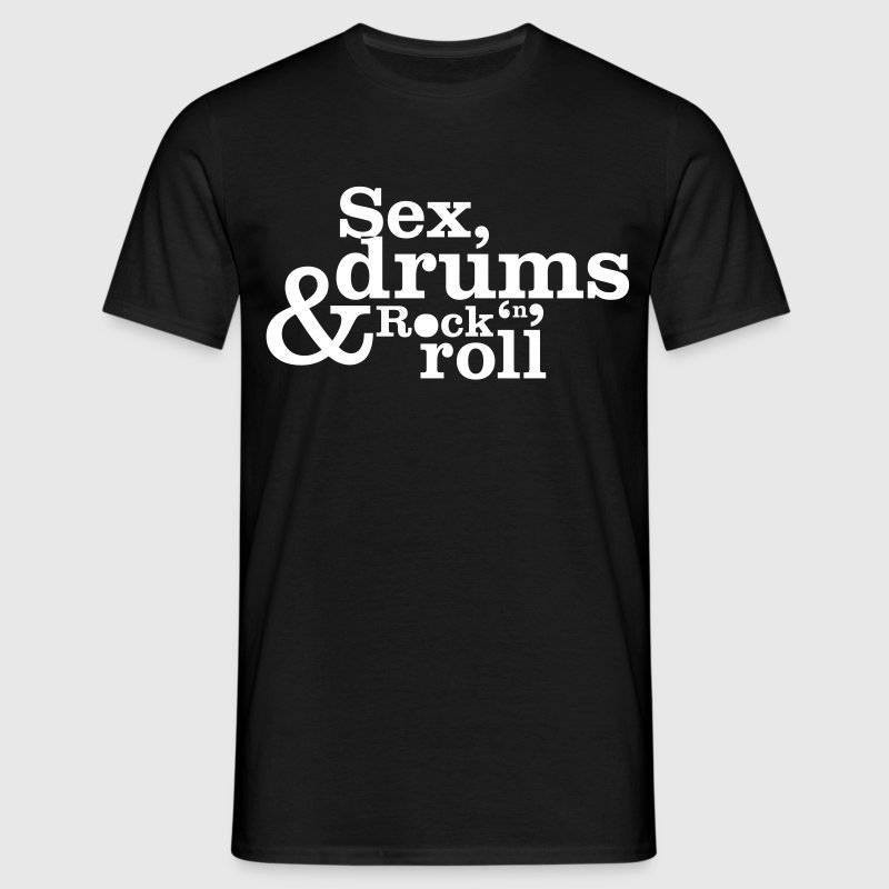 Sex, drums & rock'n'roll - T-shirt Homme