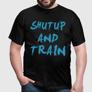 ShutUp And Train | Mens Tee - Men's T-Shirt