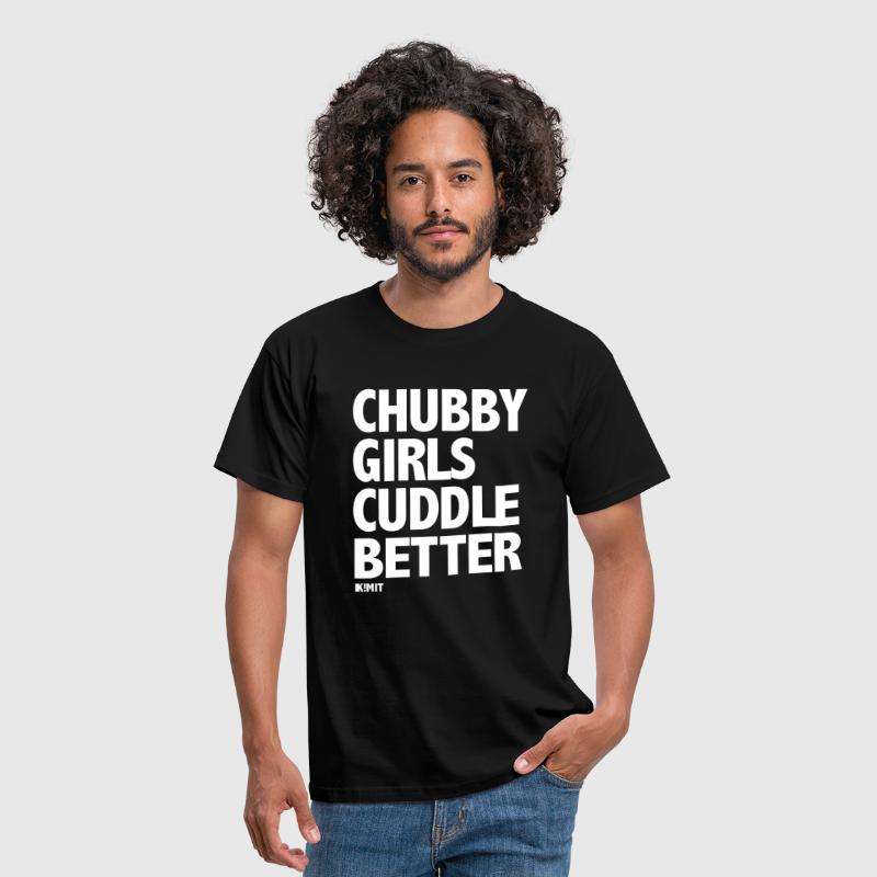 chubby girls cuddle better - Men's T-Shirt