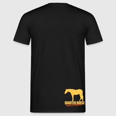 Quarter Horse - Made in heaven - Men's T-Shirt