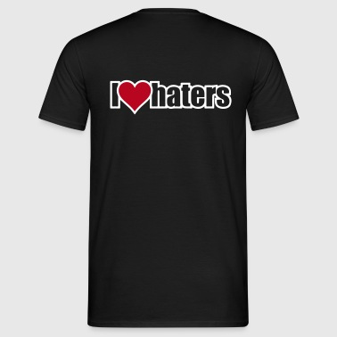 I LOVE HATERS - Men's T-Shirt