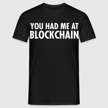 You Had Me At Blockchain - Maglietta da uomo