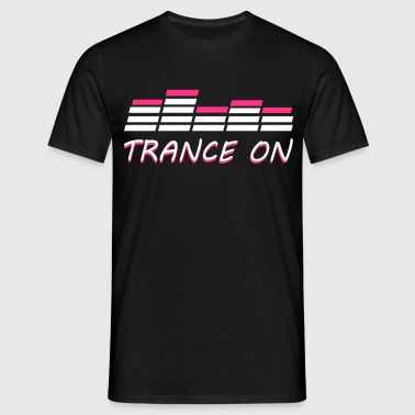 Trance On - T-shirt Homme