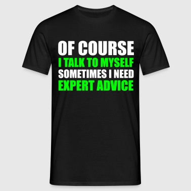 Expert Advice - Men's T-Shirt