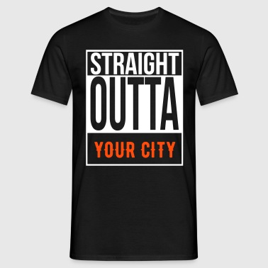 ''CUSTOM'' STRAIGHT OUTTA  - Men's T-Shirt