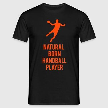 Natural born handballer - Mannen T-shirt