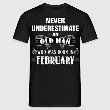 Never Underestimate An Old Man Who Was Born In Fe - Men's T-Shirt