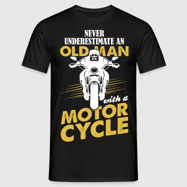Never Underestimate An Old Man With A Motor Cycle - Men's T-Shirt