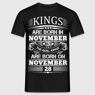 Real Kings Are Born On November 28 - Men's T-Shirt