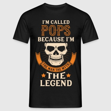 I Am Called Pops - The Man The Myth The Legend - Men's T-Shirt
