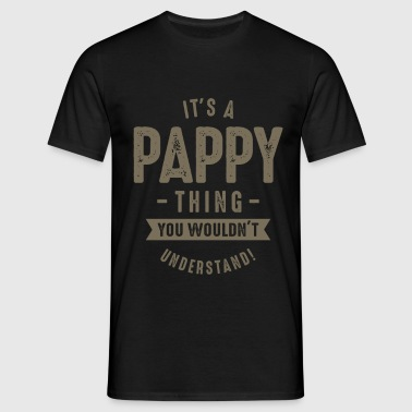 It's a Pappy Thing - Men's T-Shirt