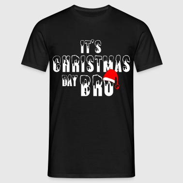 It's Christmas Day Bro  - Men's T-Shirt
