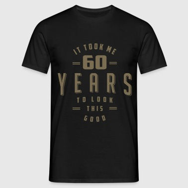 Funny 60th Birthday Tees - Men's T-Shirt