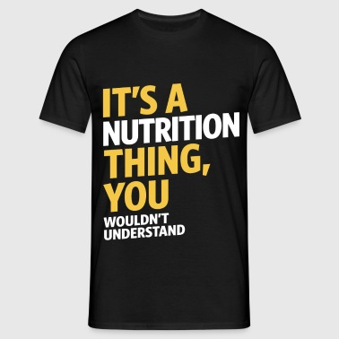 Nutrition Thing - Men's T-Shirt