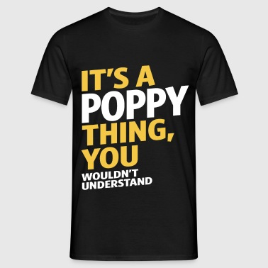 It's a Poppy Thing - Men's T-Shirt