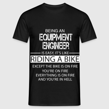 Equipment Engineer - Men's T-Shirt