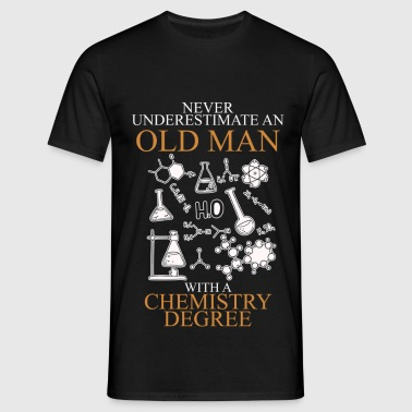 Never Underestimate An Old Man Chemistry.png - Men's T-Shirt