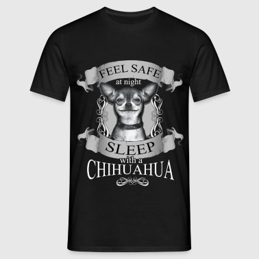 Feel safe at night. Sleep with Chihuahua - Men's T-Shirt