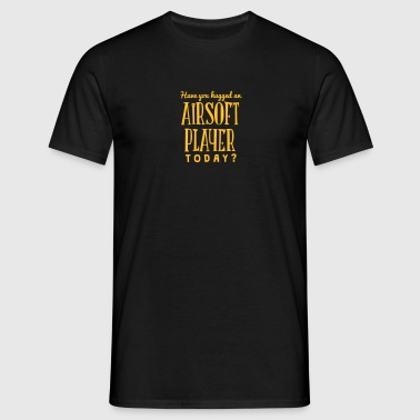 have you hugged an airsoft player today - T-shirt Homme
