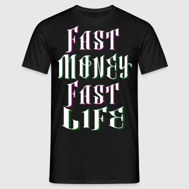 Fast Money Fast Life - T-shirt Homme