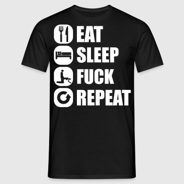 eat_sleep_fuck_repeat_22_1f - T-shirt Homme