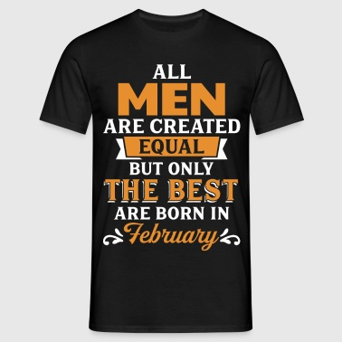 Best Men Are Born In February - Men's T-Shirt