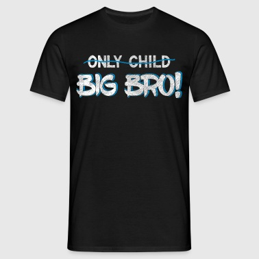 Brother Quotes> Only Child? U bent een Big Brother - Mannen T-shirt