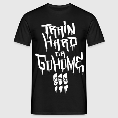 Train hard! - Mannen T-shirt