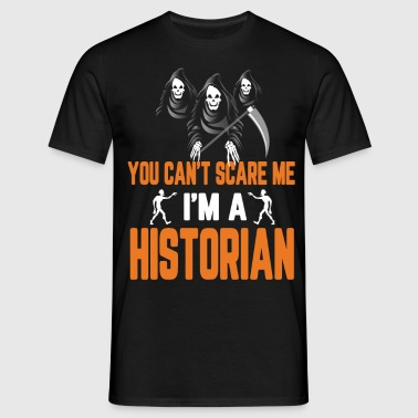 You Cant Scare Me Im Historian Halloween - Men's T-Shirt