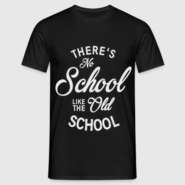 No School like old school - Men's T-Shirt