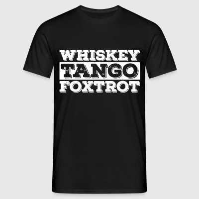 Whiskey - Tango - Foxtrot (wtf) - T-shirt Homme