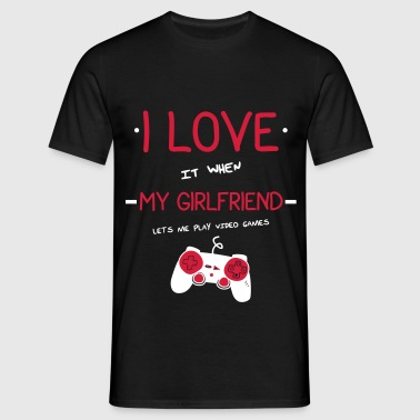 I love my girlfriend,geek,gamer - T-shirt Homme