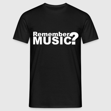 Remember Music? - Men's T-Shirt