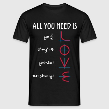 All you need is Love (Equations) Geschenk - Männer T-Shirt