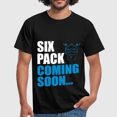 Six Pack Coming - Men's T-Shirt