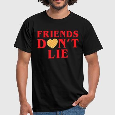 Friends Dont Lie - Men's T-Shirt