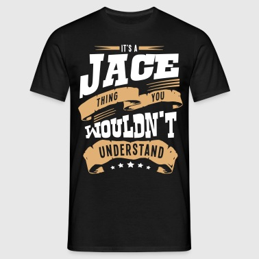 jace name thing you wouldnt understand - Men's T-Shirt