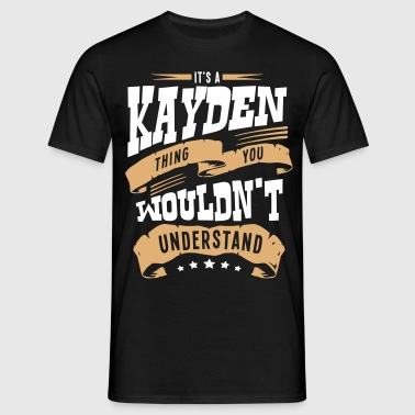 kayden name thing you wouldnt understand - Men's T-Shirt