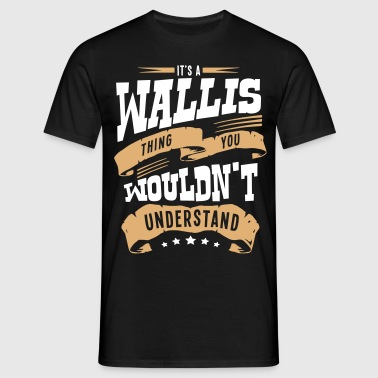 wallis name thing you wouldnt understand - Men's T-Shirt