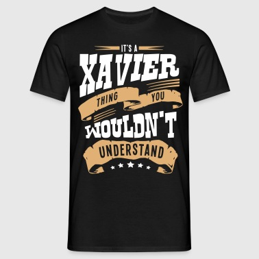 xavier name thing you wouldnt understand - Men's T-Shirt