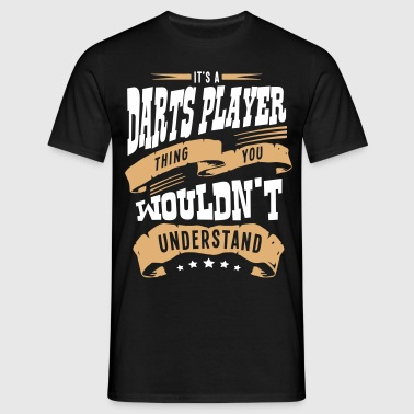 its a darts player thing you wouldnt und - Men's T-Shirt