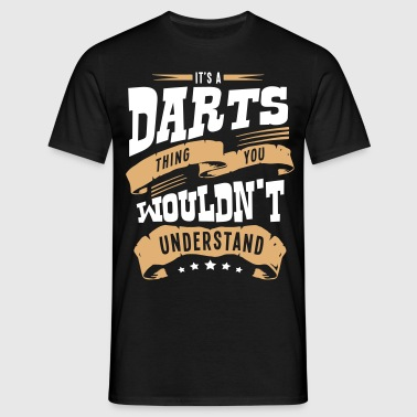 its a darts thing you wouldnt understand - Men's T-Shirt