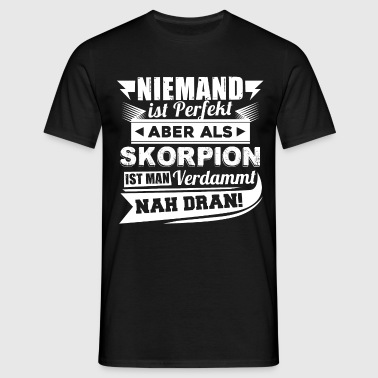 Niemand is perfect - Scorpio T-shirt en hoodie - Mannen T-shirt