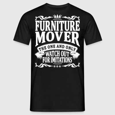 furniture mover the one and only - Men's T-Shirt