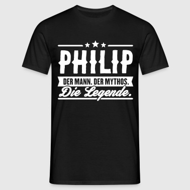 Man Myth Legend Philip - Mannen T-shirt