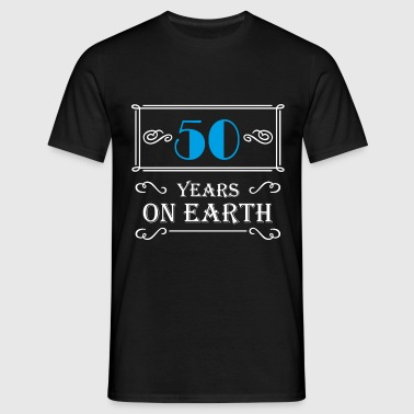 50 years on earth - Mannen T-shirt