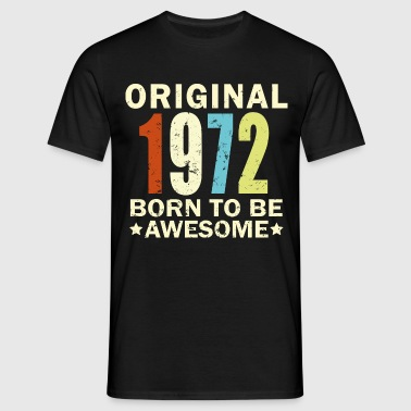1972 - Birthday Bday Present - Men's T-Shirt