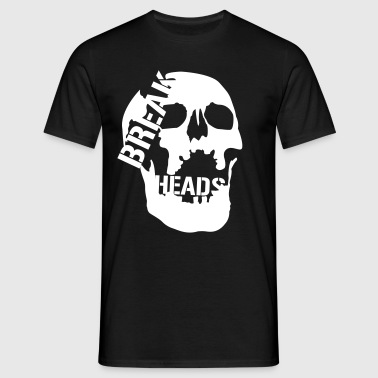 Break Heads - Männer T-Shirt