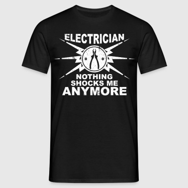 Electrician - nothing shocks me anymore - Männer T-Shirt