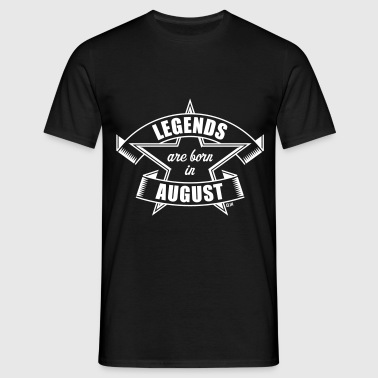 Legends are born in August (Birthday Present Gift) - Men's T-Shirt